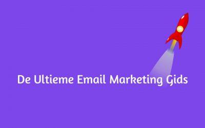 Ultieme Email Marketing Gids Om Je Omzet Te Vergroten