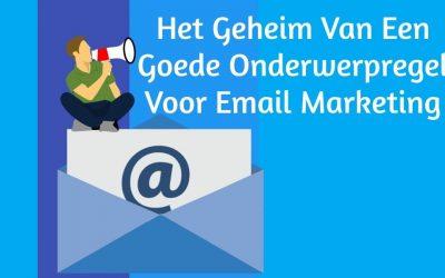 Het Geheim Van Een Goede Onderwerpregel Voor Email Marketing