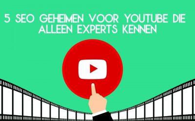Youtube SEO: 5 geheimen die alleen experts kennen