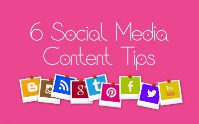6 Social Media Content Tips