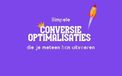 Simpele conversie optimalisaties die je meteen kan uitvoeren