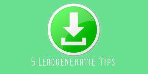Leadgeneratie Tips