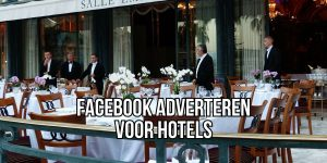 Facebook Adverteren Hotels