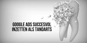 Google Ads Tandarts
