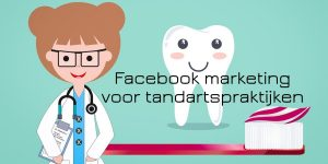 Facebook marketing tandartspraktijk