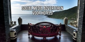 Social Media Adverteren Hotels