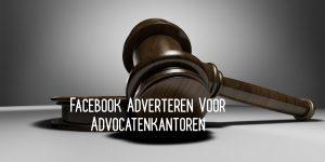 Facebook adverteren advocaat