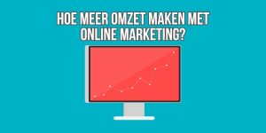 Meer omzet online marketing
