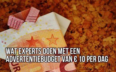 Wat Experts Doen Met Een Advertentiebudget Van € 10 Per Dag