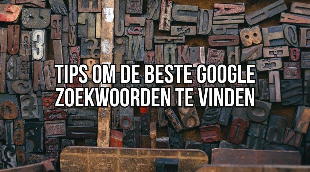 Tips Om De Beste Google Zoekwoorden Te Vinden