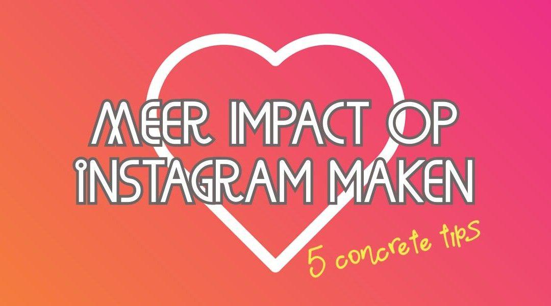 Meer Impact Op Instagram Maken