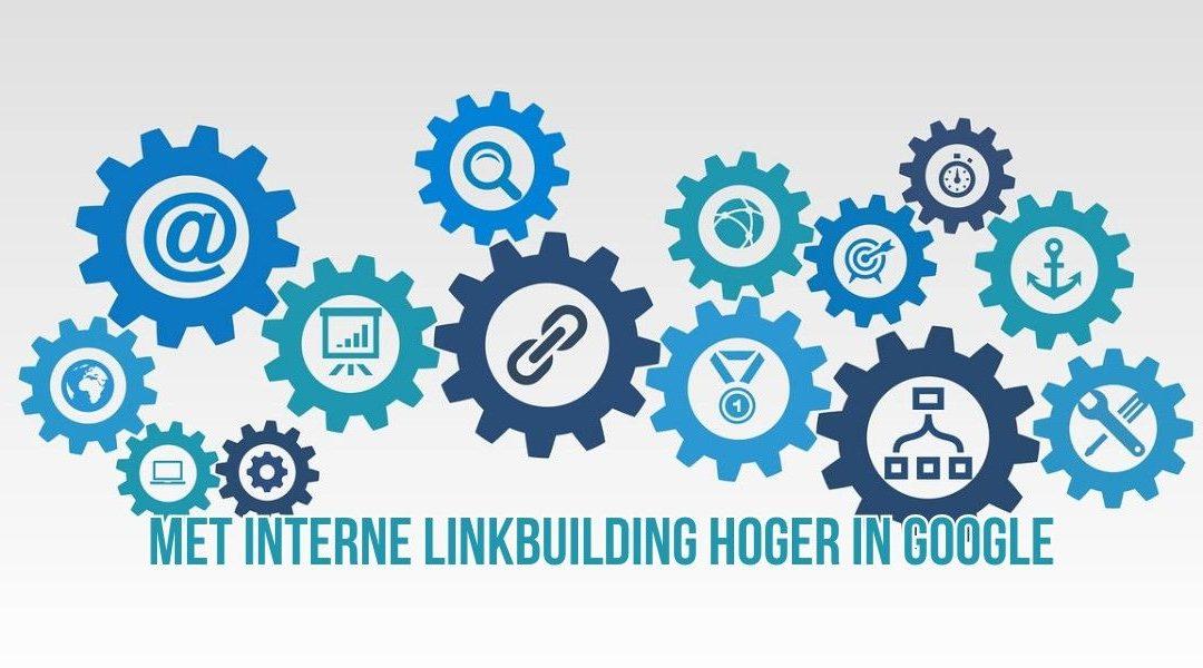 Met Interne Linkbuilding Hoger In Google