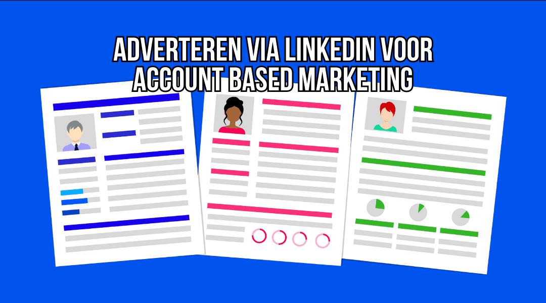 Adverteren Via LinkedIn Voor Account Based Marketing