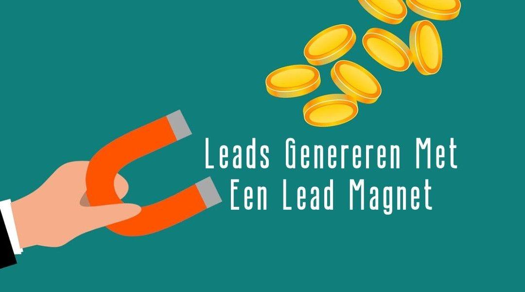 Leads Genereren Met Een Lead Magnet