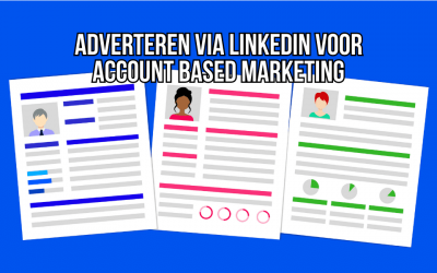 Adverteren Via LinkedIn Voor Account Based Marketing