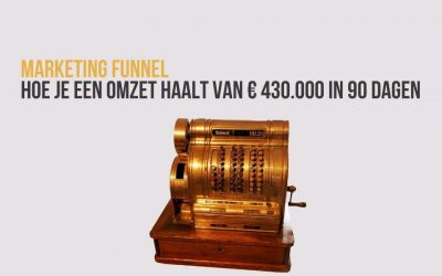 Marketing Funnel: Hoe Je Een Omzet Haalt Van € 430.000 In 90 Dagen