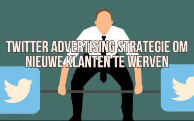 Twitter Advertising Strategie Om Nieuwe Klanten Te Werven