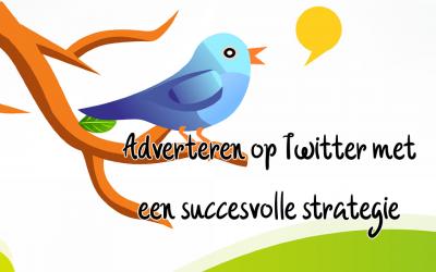 Adverteren op Twitter met een succesvolle strategie
