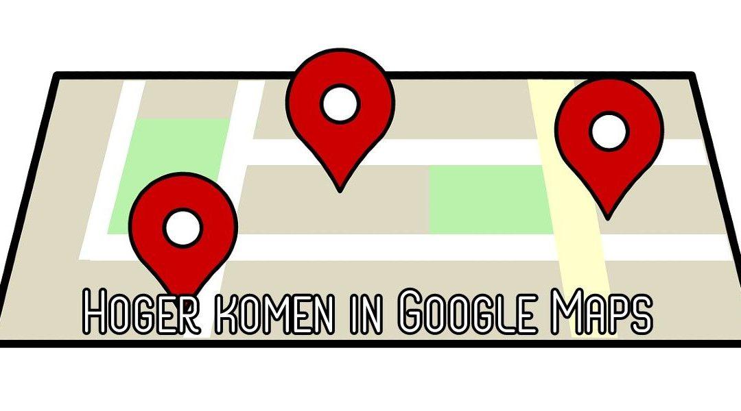 Hoger in Google Maps