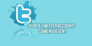 Twitter accounts samenvoegen