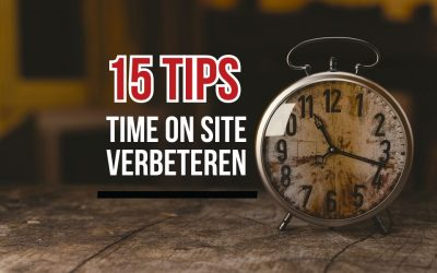 15 tips om time on site te verbeteren