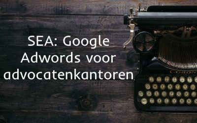 SEA: Google Adwords voor advocatenkantoren